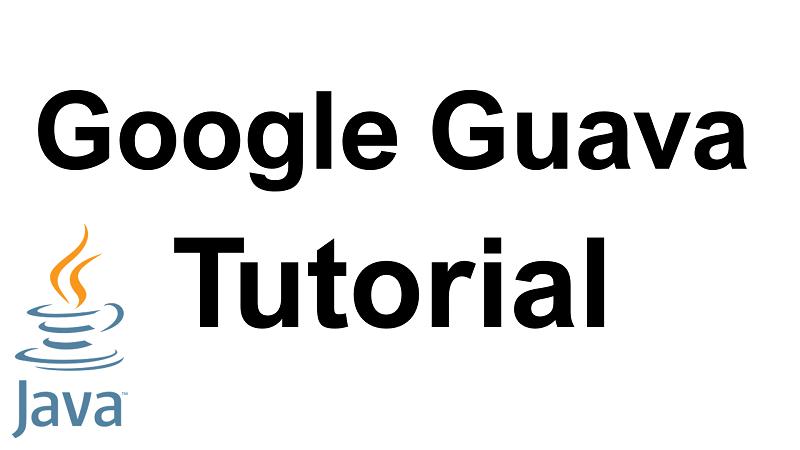 Java Google Guava Tutorial