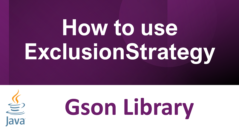 Java Gson exclude fields using ExclusionStrategy interface