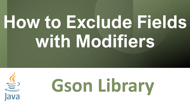 Java Gson exclude fields with modifiers