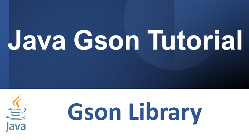 Java Gson Tutorial