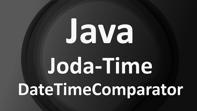 Compare Joda-Time DateTime using DateTimeComparator in Java