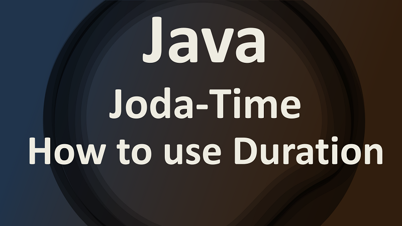 Joda Time Duration by Examples in Java