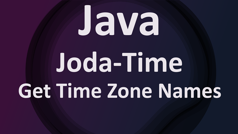 Joda-Time Gets Default Time Zone Names in Java