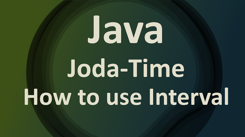 Joda Time Interval by Examples in Java