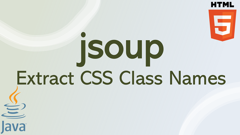 jsoup extract CSS class name of HTML element in Java
