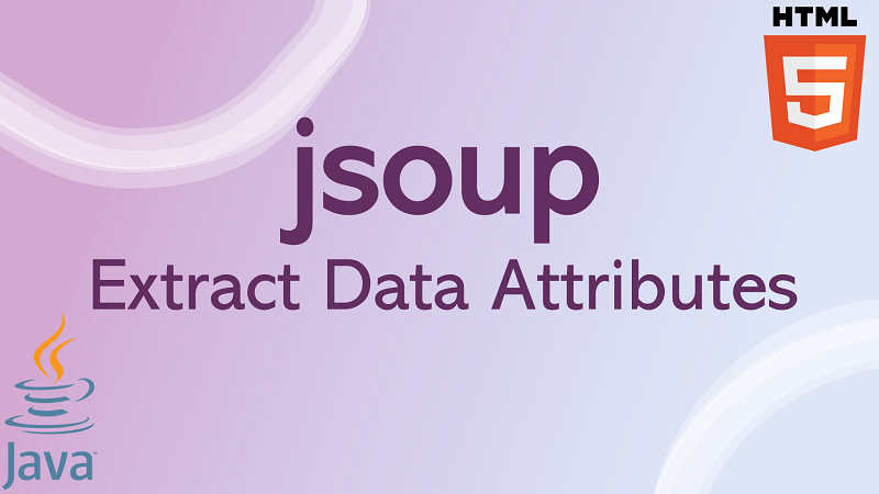 jsoup extract custom data attributes of HTML5 Element in Java