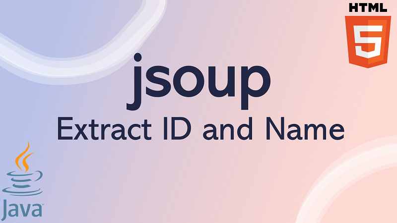 jsoup extract ID and name of HTML element in Java