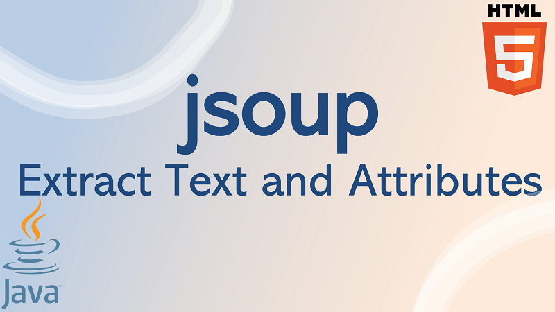 jsoup extract text and attributes of HTML element in Java