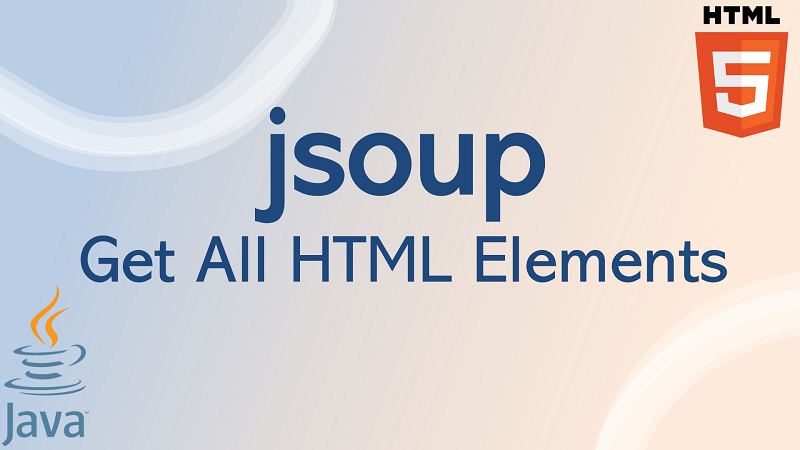 jsoup Get All HTML Elements in Java