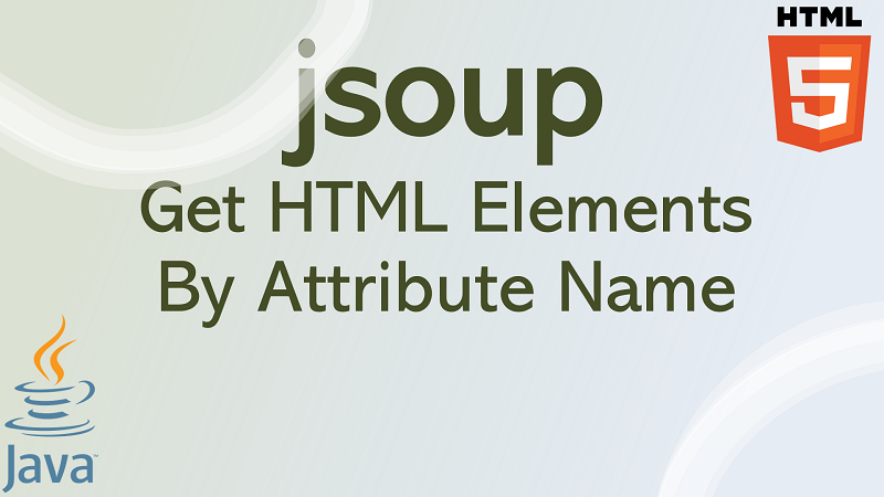 jsoup Get HTML Elements by Attribute Name in Java
