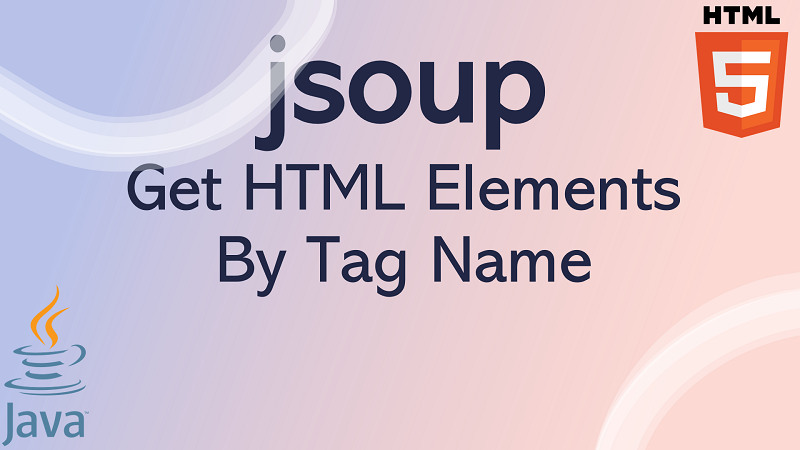 jsoup Get HTML Elements by Tag Name in Java