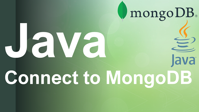 Connect to MongoDB Database in Java using MongoDB Driver Sync