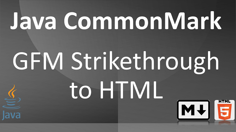 Parse Markdown Strikethrough to HTML in Java with CommonMark Strikethrough Extension