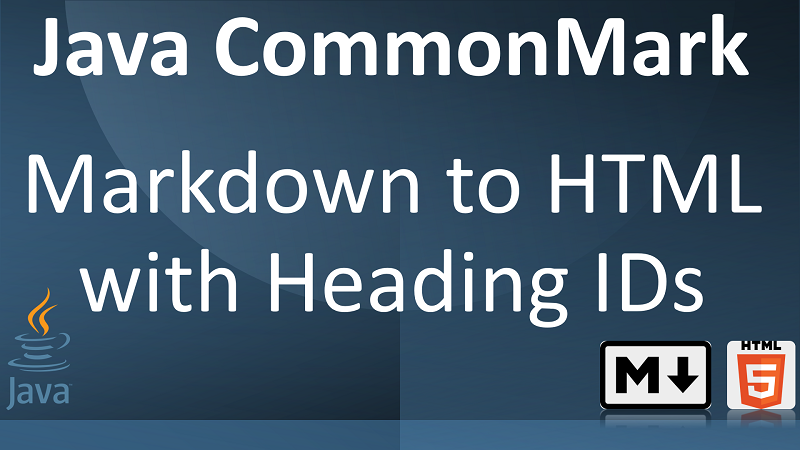 Parse Markdown to HTML with Auto Generate IDs for Headings in Java with CommonMark Heading Anchor Extension
