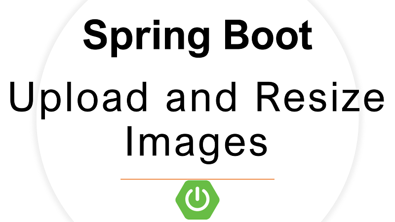 Spring Boot Upload and Resize Images with Imgscalr