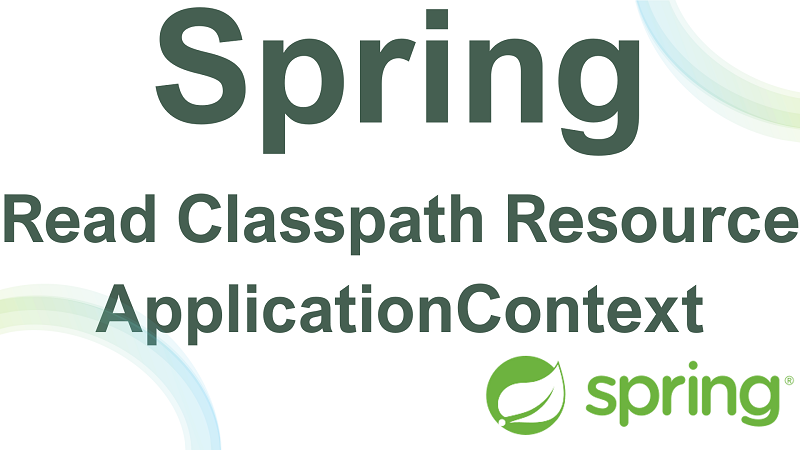 Spring Read Classpath Resource using ApplicationContext