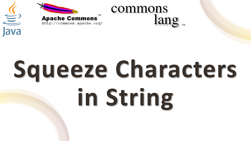 Java Squeeze Repetition Characters in a String using Apache Commons Lang