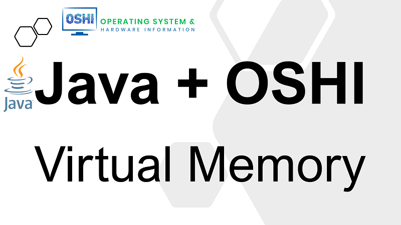 Get Virtual Memory Information in Java using OSHI library