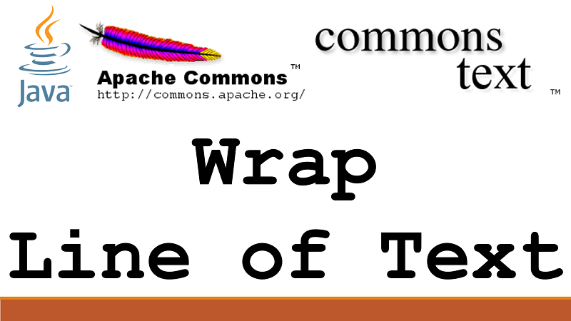 Wrap a line of text into multiple lines in Java using Apache Commons Text