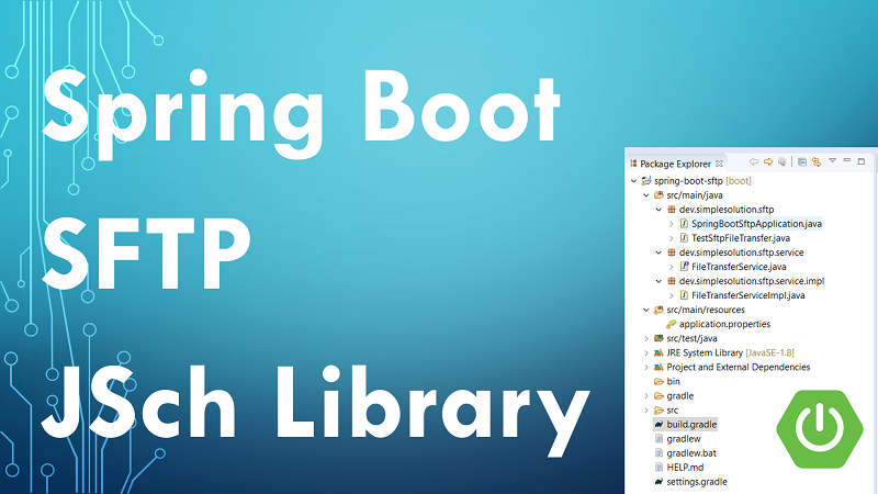 Spring Boot SFTP File Transfer using JSch Java Library