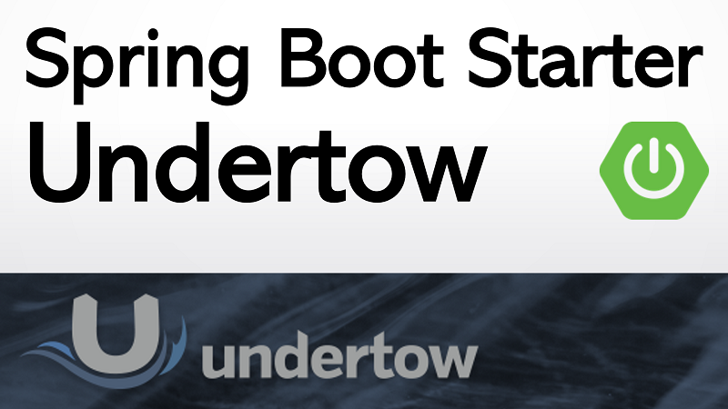 Spring Boot Web using Undertow Embedded Servlet Container